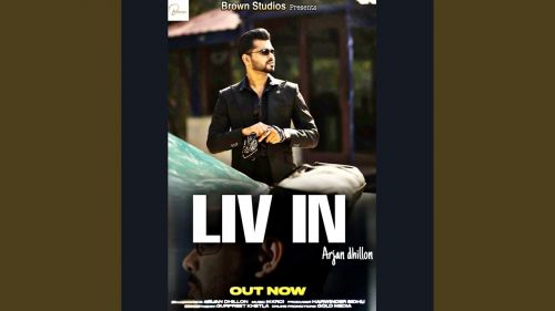 Checkout new song Liv in lyrics penned and sung by Arjan dhillon
