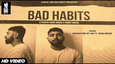 Checkout new song Bad habits lyrics penned and sung by Bhalwaan
