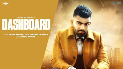 Checkout Inder Beniwal new song Dashboard lyrics are penned by Tarsem Jhorran.