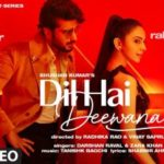 Checkout Darshan Raval & Zara Khan new song Dil hai deewana lyrics penned by Shabbir Ahmed