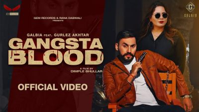 Checkout new song Gangsta Blood lyrics penned by Jung Sandhu and sung by Galbia & Gurlez Akhtar