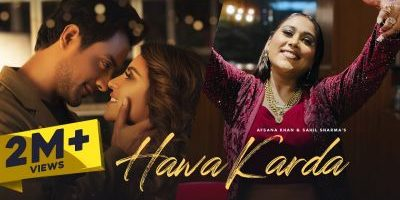 Checkout Afsana Khan & Sahil Sharma new song Hawa Karda lyrics penned by Raas.