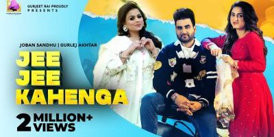 Checkout Joban Sandhu & Gurlez akhtar new song Jee Jee kahenga lyrics penned by Matt Sheron Wala