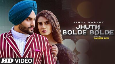 Checkout new punjabi song Jhuth Bolde Bolde lyrics penned and sung by Singh Harjot