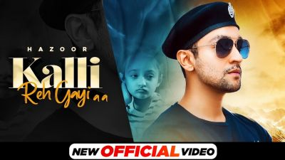 Checkout new song Kalli Reh gayi aa lyrics penned and sung by Hazoor