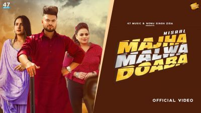 Checkout new song Majha Malwa doaba lyrics penned and sung by Misaal ft Gurlez Akhtar