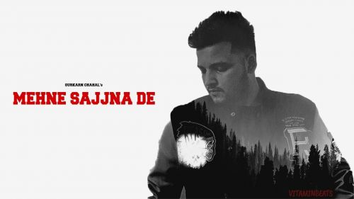 Checkout new song Mehne Sajna de lyrics penned and sung by Gurkarn Chahal