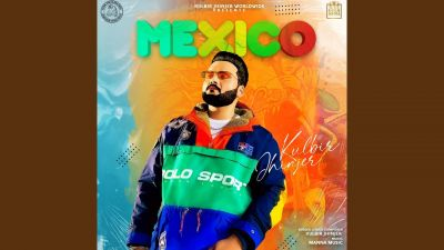 Checkout new song Mexico lyrics penned and sung by Kulbir Jhinjer