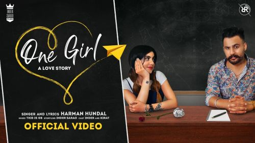 Checkout new song One Girl lyrics penned and sung by Harman Hundal