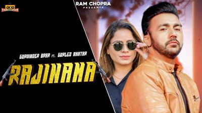 Checkout new song Rajinama lyrics penned and sung by Gurvinder Brar ft Gurlez Akhtar