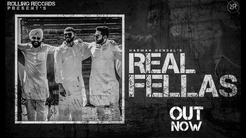 Checkout new song Real fellas lyrics penned and sung by Harman Hundal