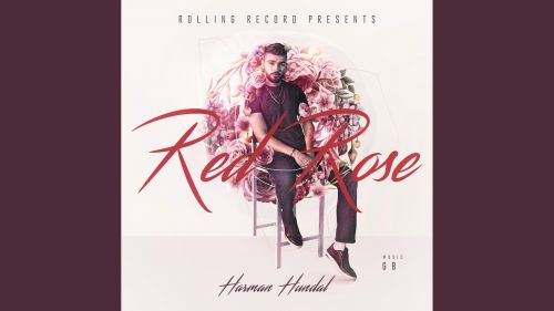 Checkout new song Red Rose lyrics penned and sung by Harman Hundal