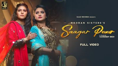 Checkout New song Saagar paar lyrics penned by Yakoob and sung by Nooran Sisters