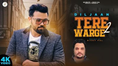 Checkout New song Tere Warge 2 lyrics penned by Lakhi Gill and sung by Diljaan