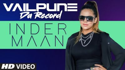Checkout Inder Maan new song Vailpune da record lyrics penned by Sarb