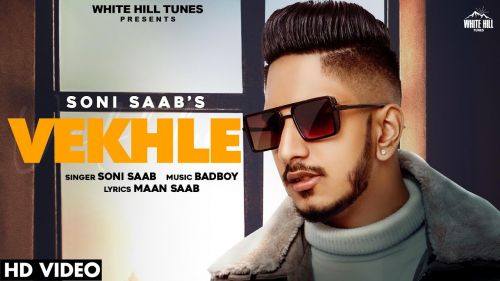 Checkout new song Vekhle lyrics penned by Maan Saab and sung by Soni Saab