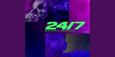 Checkout new song 24/7 Lyrics penned and sung by Navaan Sandhu