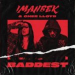 Checkout Cher LLoyd new song Baddest lyrics