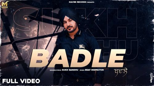 Checkout new song Badle lyrics are penned and sung by Sukh Sandhu