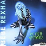 Checkout the title track of Bebe Rexha new album Beter Mistakes