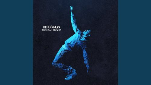 Checkout new song Blessings lyrics penned and sung by Anthony Ramos