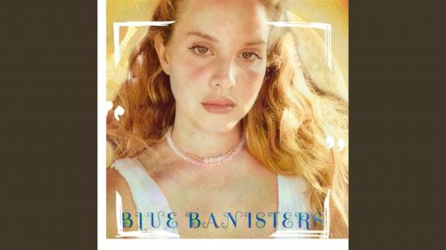 Checkout Lana Del Rey new song Blue Banisters lyrics penned by Lana Del Rey & Gabe simon