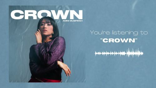 Checkout new song Crown lyrics penned and sung by Amni Musfirah