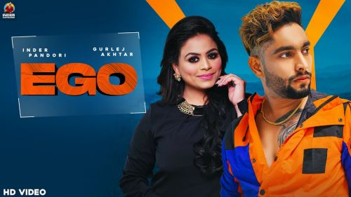 Checkout new song Ego lyrics penned and sung by Inder Pandori ft gurlez akhtar