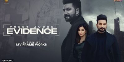 Checkout new song Evidence lyrics penned and sung by Preet judge