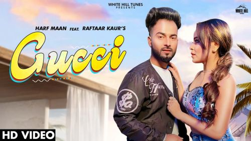 Checkout Harf Maan and RAftaar kaur new song Gucci lyrics penned by Happy Deol