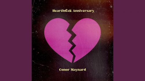 Checkout new song Heartbreak anniversary lyrics penned and sung by Conor Maynard