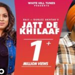 Checkout new song Jatt de khilaaf lyrics penned by Sheera sekhon and sung by Raji ft Gurlez Akhtar
