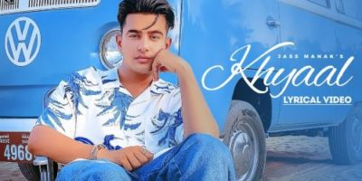 Checkout new song Khyaal lyrics penned and sung by Jass Manak