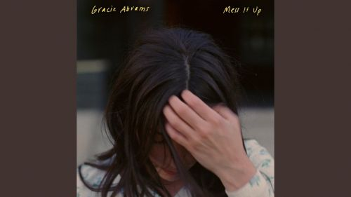 Checkout Gracie Abrams new song Mess it up and its lyrics are penned by Blake Slatkin and Gracie abrams