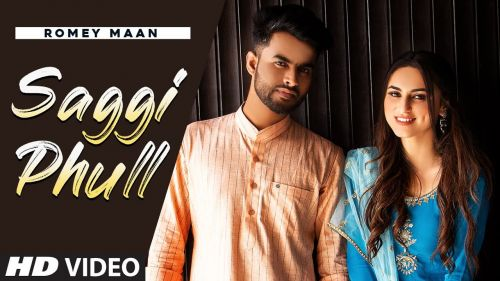 Checkout new song Saggi Phull lyrics penned and sung by Romey Maan