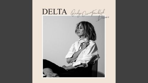 Checkout Delta Goodrem new song Solid Gold and its lyrics from Bridge over Troubled dreams album