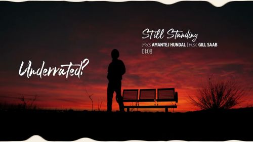 Checkout new song Still Standing lyrics penned and sung by Amantej Hundal for Underrated album