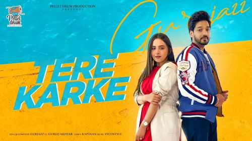 Checkout new song Tere Karke lyrics penned by Kaptaan and sung by Gurjazz ft Gurlez Akhtar
