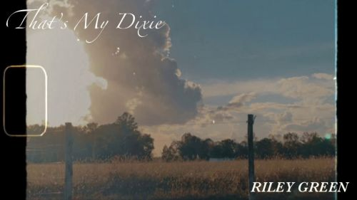 Checkout new song That's my dixie lyrics penned and sung by Riley Green