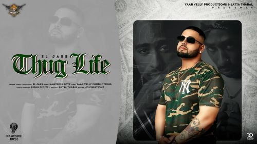 Checkout new song Thug life lyrics penned and sung by El Jass