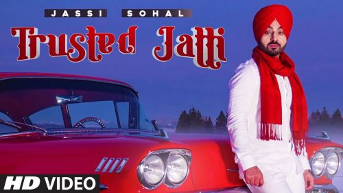 Checkout Jassi Sohal new song Trusted jatti lyrics penned by Teji Sarao