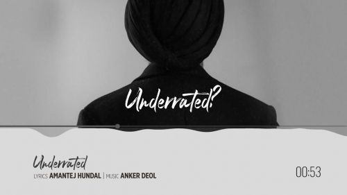 Checkout Amantej Hundal new song Underrated lyrics penned by him for his new album Underrated