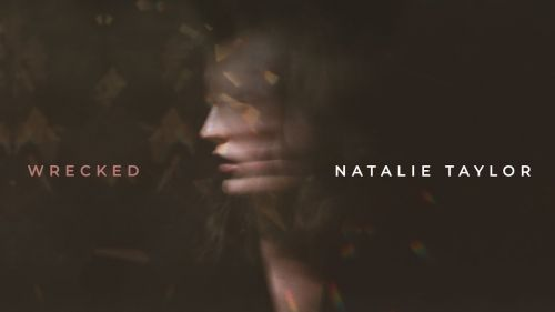 Checkout Natalie Taylor new song Wrecked lyrics