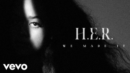 Checkout H.E.R New song we made it lyrics