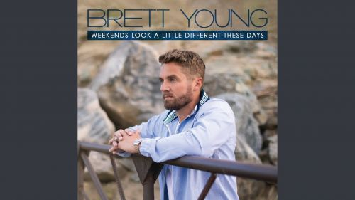 Checkout Brett Young new song Weekends look a little different these days lyrics