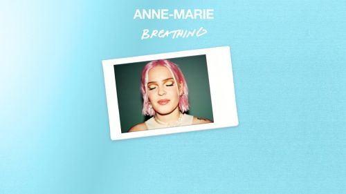 Checkout Anne Marie new song Breathing Lyrics