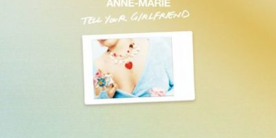 Checkout Anne Marie new song Tell your girlfriend lyrics from Therapy Album
