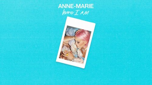 Checkout Anne Marie new song Who I Am Lyrics